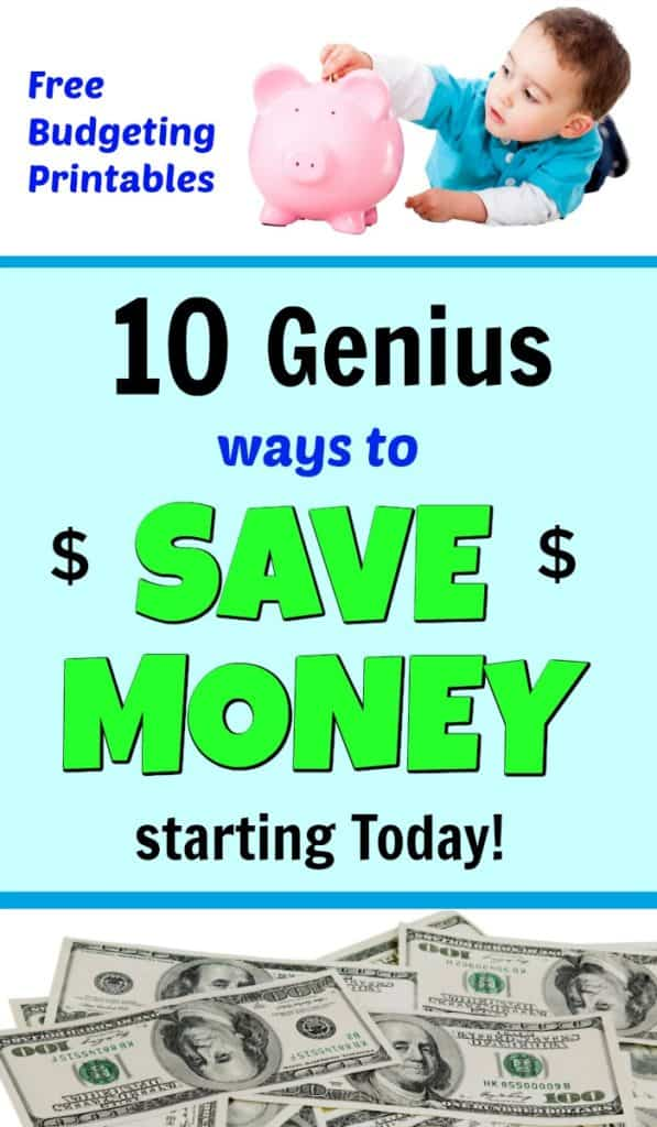 10 Genius Ways to Save Tons of Money Starting Today, Free Printables