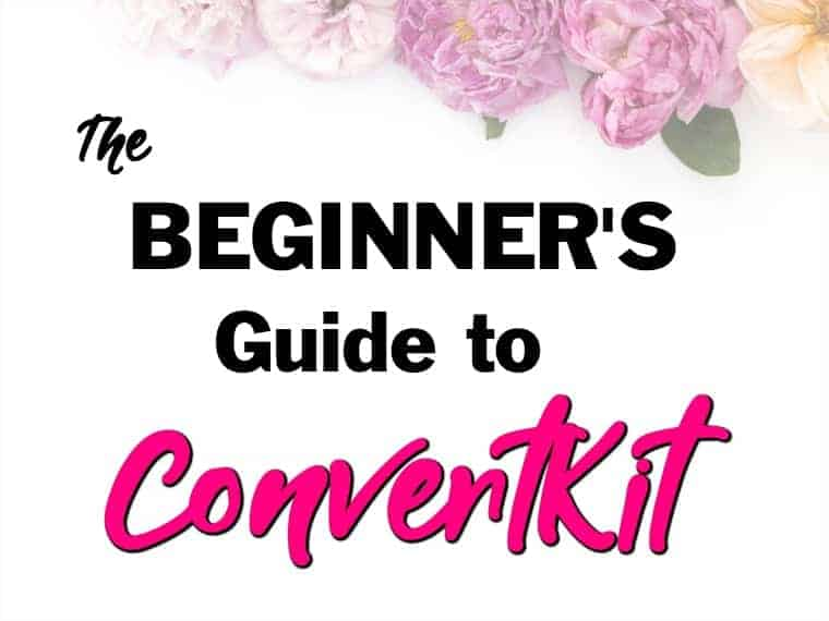 Convertkit Beginners Guide for Mom Bloggers Blog Email Marketing Quick Easy Guide