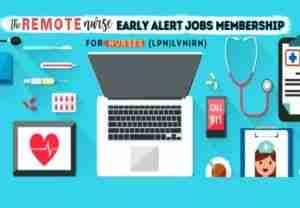 Remote Nurse early alert jobs membership for nurses