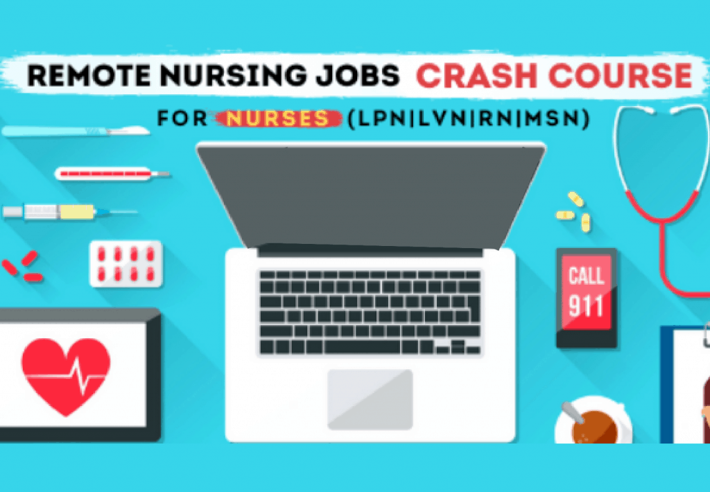 Remote Nurse Jobs Crash Course for Nurses, learn all about remote work
