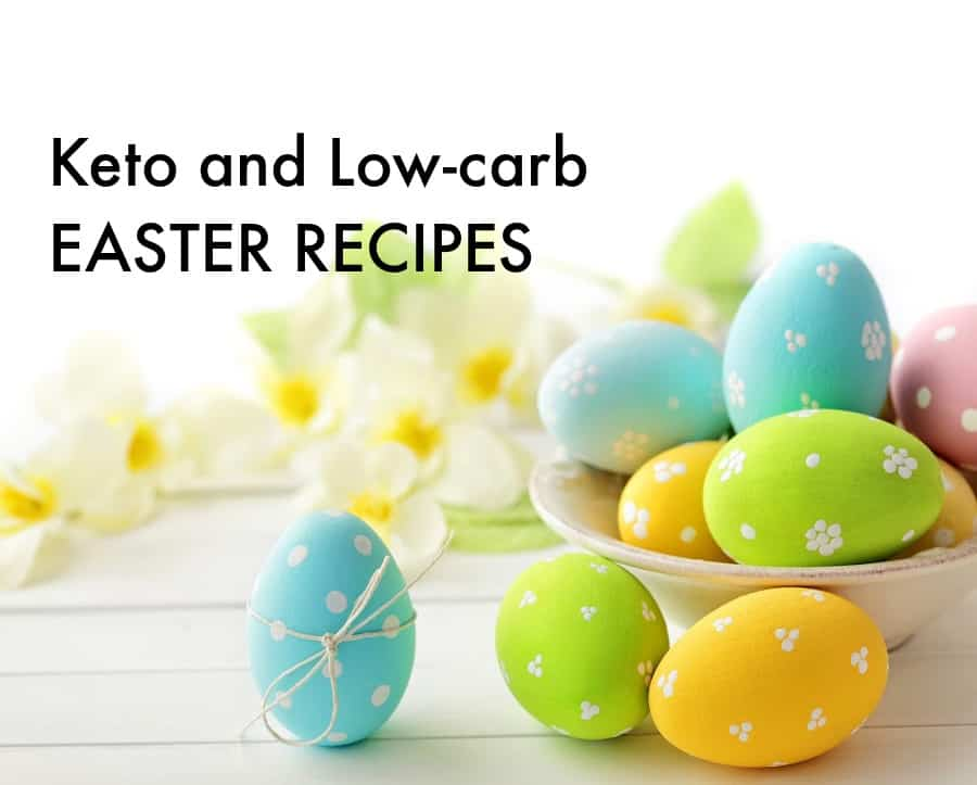 Keto and Low carb Easter Recipes.